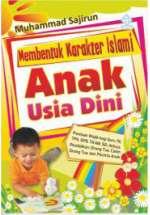 Membentuk Karakter Islami Anak Usia Dini